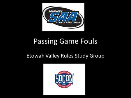 Passing Game Fouls Etowah Valley Rules Study Group.