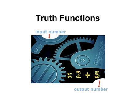 Truth Functions Relationships A function is a relation that links members of sets. The set of all x which are in relation R with some y is called the.
