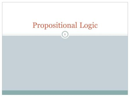 1 Propositional Logic Proposition 2 Propositions can be divided into simple propositions and compound propositions. A simple (or basic) proposition is.
