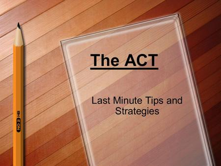 The ACT Last Minute Tips and Strategies. Did you know….. you can earn a 20 on the ACT if you get 2 out of 3 questions right. That's just a 66%!! hard.