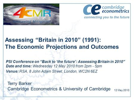 "Connecting you to the future Assessing ""Britain in 2010"" (1991): The Economic Projections and Outcomes PSI Conference on ""Back to 'the future': Assessing."