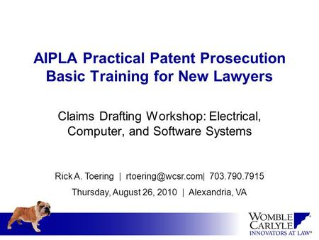 AIPLA Practical Patent Prosecution Basic Training for New Lawyers Claims Drafting Workshop: Electrical, Computer, and Software Systems Rick A. Toering.