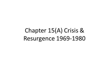 Chapter 15(A) Crisis & Resurgence 1969-1980. Equal Rights Amendment 1972 Alice Paul.