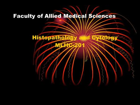 Faculty of Allied Medical Sciences Histopathology and Cytology MLHC-201.