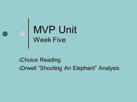 "Choice Reading Orwell ""Shooting An Elephant"" Analysis"