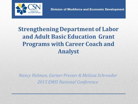 Division of Workforce and Economic Development Strengthening Department of Labor and Adult Basic Education Grant Programs with Career Coach and Analyst.
