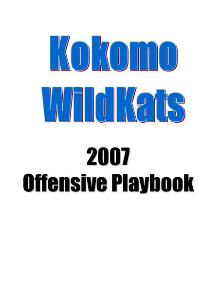 2007 Offensive Playbook. Offensive System The system used to communicate the information necessary for a play to be executed is combined into a two digit.