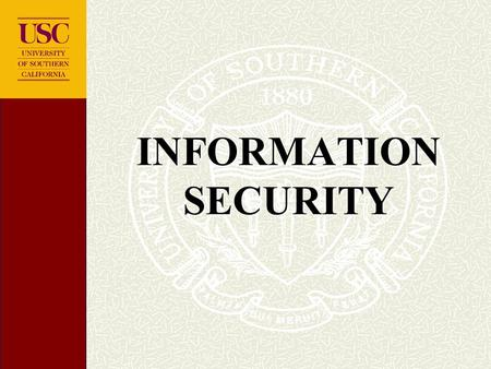 INFORMATION SECURITY WHAT IS IT? Information Security The protection of Information Systems against unauthorized access to or modification of information,