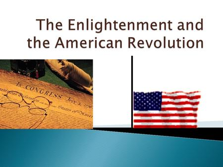I. Scientific Revolution Sparks the Enlightenment a. Natural law i. Rules discovered by reason help to better understand social, political, and economic.