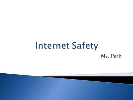 Ms. Park.  Q&A: What are some Internet safety tips you already know?