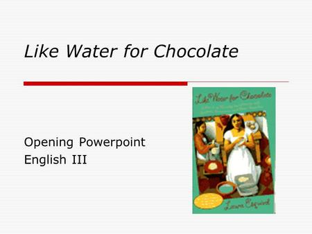 Like Water for Chocolate Critical Context - Essay