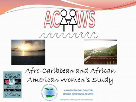Afro-Caribbean and African American Women's Study.
