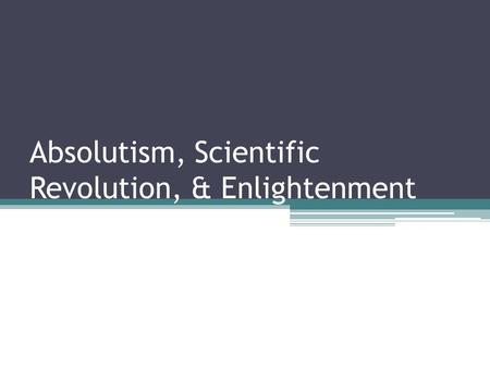 the scientific revolution enlightenment Enlightenment: enlightenment, a  methods and ways of thinking developed during the scientific revolution of the 15th through 17th centuries renaissance humanism.