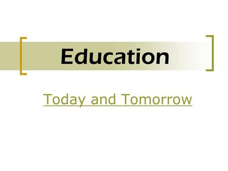 Education Today and Tomorrow. Web 2.0: Imagine the Possibilities.