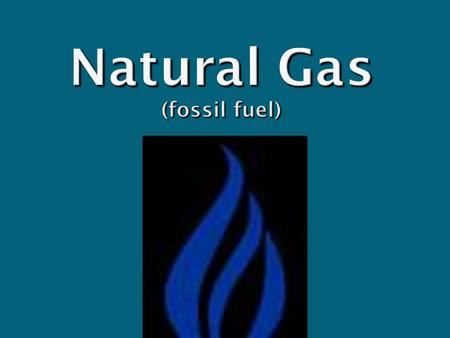 Natural Gas (fossil fuel). Where does natural gas come from?