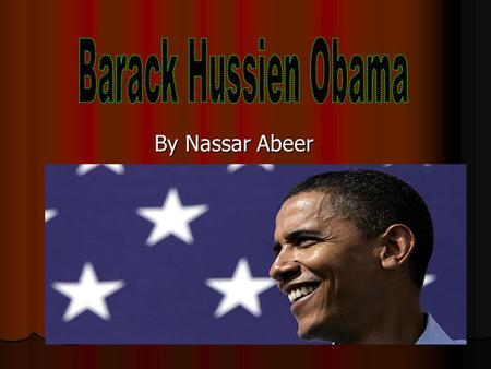 By Nassar Abeer. Obama's Birth Barack Hussein Obama Jr. was born on August 4 1961 in Honolulu Hawaii.Barack Hussein Obama Jr. was born on August 4 1961.