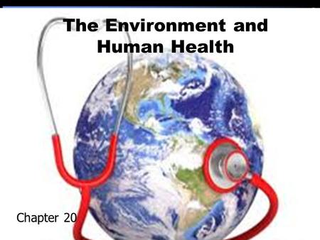 The Environment and Human Health Chapter 20. Toxicologists study the harmful effects of substances on organisms ?