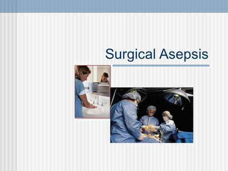 Surgical Asepsis. Surgical asepsis are those practices that make and keep objects and areas absent of all micro-organisms, including pathogens and spores.