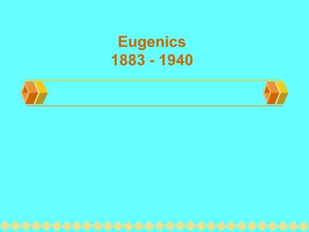 "Eugenics 1883 - 1940. ORIGINS  The word ""eugenics"" was coined in 1883 by Sir Francis Galton  eu meaning good, and genes meaning born."