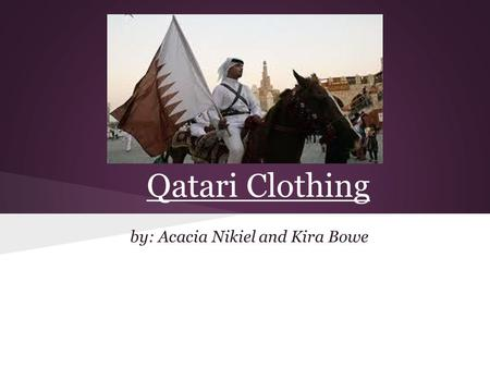 Qatari Clothing by: Acacia Nikiel and Kira Bowe. How can you show your wealth but still maintain the male Q.N.D.? For men there are a some little things.