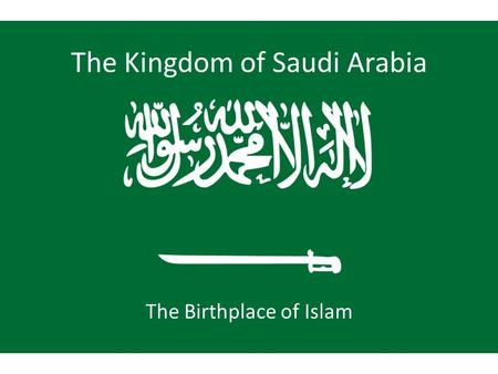The Kingdom of Saudi Arabia