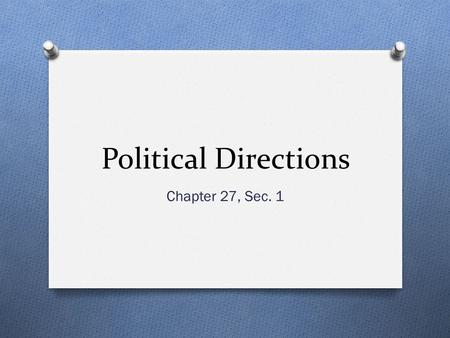 Political Directions Chapter 27, Sec. 1.