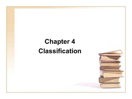 Chapter 4 Classification. 2 Classification: Definition Given a collection of records (training set ) –Each record contains a set of attributes, one of.