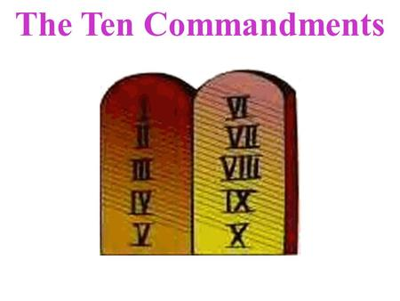 The Ten Commandments. The First Commandment I am the Lord your God, You Shall have no Other gods Before Me. God made our world and created each one of.