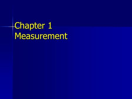 Chapter 1 Measurement. Measurement Is a determination of the amount of something Is a determination of the amount of something Is defined as a comparison.