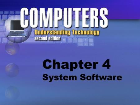 Chapter 4 System Software. Software Programs that tell a computer what to do and how to do it. Sets of instructions telling computers to perform actions.