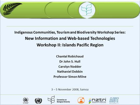 Indigenous Communities, Tourism and Biodiversity Workshop Series: New Information and Web-based Technologies Workshop II: Islands Pacific Region Chantal.