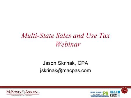 Multi-State Sales and Use Tax Webinar Jason Skrinak, CPA
