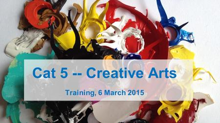 Cat 5 -- Creative Arts Training, 6 March 2015. IS Projects Competition Prelims Monday, 6 April 2015.
