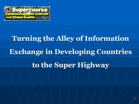 Turning the Alley of Information Exchange in Developing Countries to the Super Highway 1.