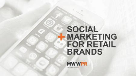 SOCIAL MARKETING FOR RETAIL BRANDS. CHICAGO LONDON NEW YORK EAST RUTHERFORD WASHINGTON, D.C. TRENTON DALLAS SAN FRANCISCO LOS ANGELES A TOP 5 INDEPENDENT.