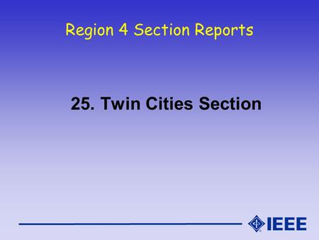 Region 4 Section Reports 25. Twin Cities Section.