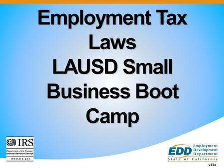 Employment Tax Laws LAUSD Small Business Boot Camp v15a.