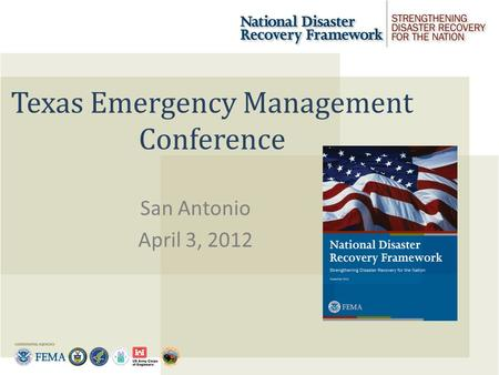 Texas Emergency Management Conference San Antonio April 3, 2012.