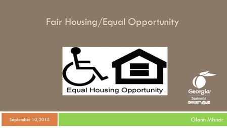 Fair Housing/Equal Opportunity Glenn Misner  September 10, 2015.