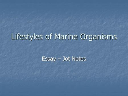 Lifestyles of Marine Organisms Essay – Jot Notes.
