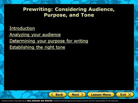 Prewriting: Considering Audience, Purpose, and Tone Introduction Analyzing your audience Determining your purpose for writing Establishing the right tone.