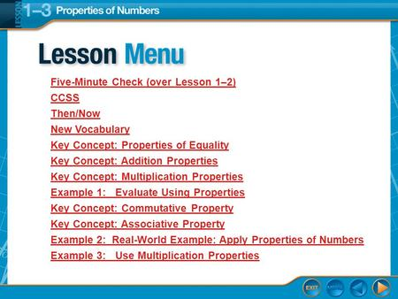 Lesson Menu Five-Minute Check (over Lesson 1–2) CCSS Then/Now New Vocabulary Key Concept: Properties of Equality Key Concept: Addition Properties Key Concept: