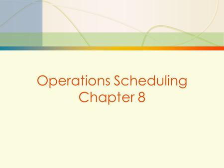 15-1Scheduling Operations Scheduling Chapter 8. 15-2Scheduling The Hierarchy of Production Decisions The logical sequence of operations in factory planning.