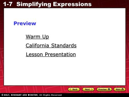 1-7 Simplifying Expressions Warm Up Warm Up Lesson Presentation Lesson Presentation California Standards California StandardsPreview.