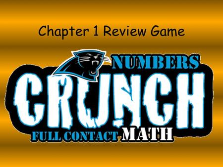 Chapter 1 Review Game.