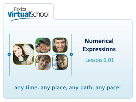 Numerical Expressions Lesson 6.01. After completing this lesson, you will be able to say: I can write numerical expressions involving whole-number exponents.