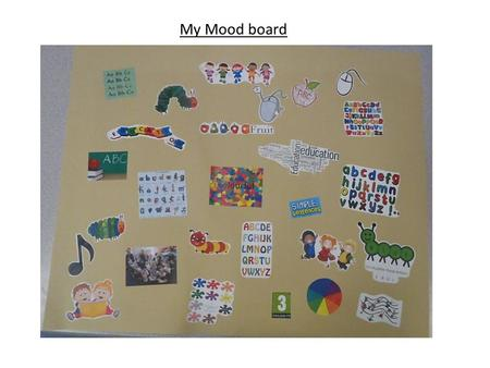 My Mood board. The Target Audience My mood board shows that my target audience is for 4-5 year olds. I have included the PEGI rating in this to show that.