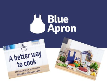 Background Blue Apron is a Williamsburg, Brooklyn-based e-commerce start-up that is changing the way people cook at home. Blue Apron's weekly service.