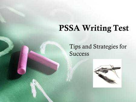 PSSA Writing Test Tips and Strategies for Success.