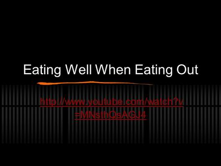 Eating Well When Eating Out  =MNsthQsAGJ4.